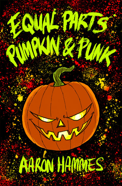 Equal Parts Pumpkin & Punk by Aaron Hammes